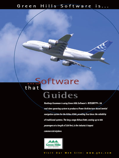 Airbus A380, using Green Hills Software's INTEGRITY-178B Level A Certification RTOS, Secure Embedded RTOS, POSIX IEEE 1003.1, MILS-Compliant